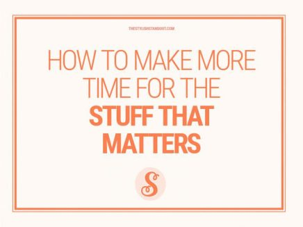 HOW TO MAKE MORE TIME FOR THE STUFF THATMATTERS