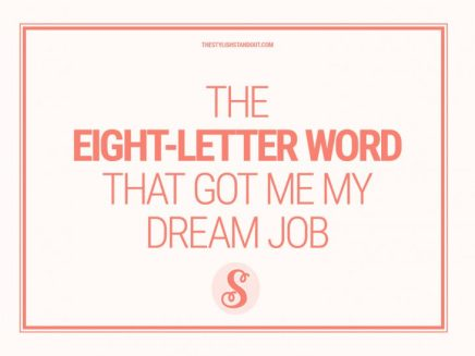 THE EIGHT-LETTER WORD THAT GOT ME MY DREAMJOB
