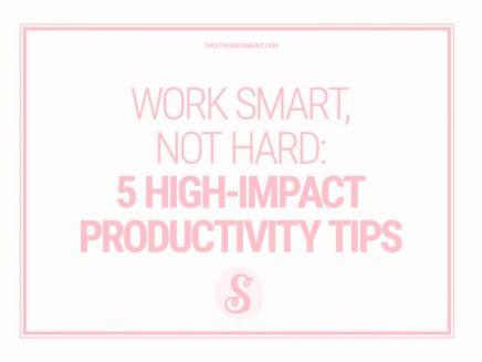 WORK SMART, NOT HARD: 5 HIGH-IMPACT PRODUCTIVITYTIPS